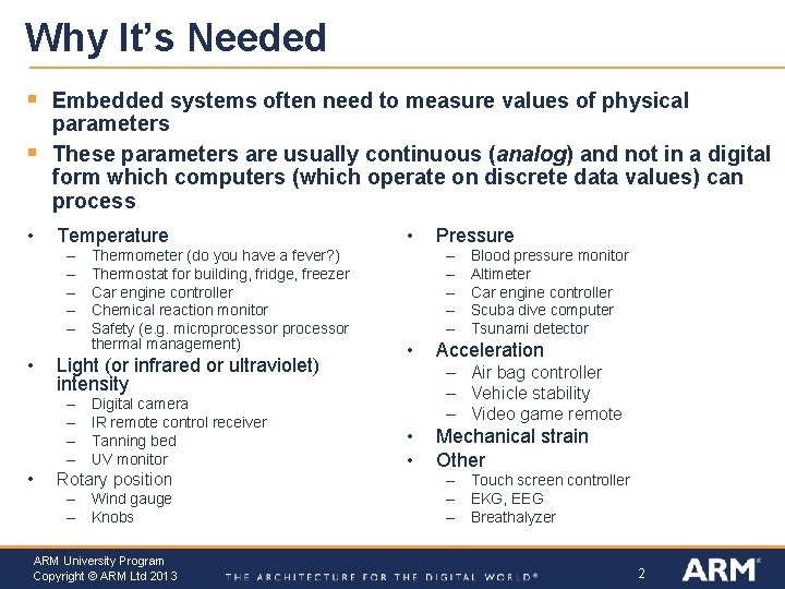 Why It's Needed § § Embedded systems often need to measure values of physical