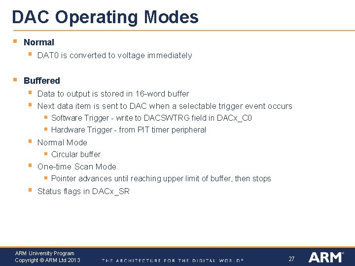 DAC Operating Modes § Normal § § DAT 0 is converted to voltage immediately