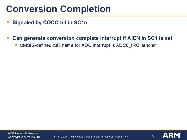 Conversion Completion § Signaled by COCO bit in SC 1 n § Can generate