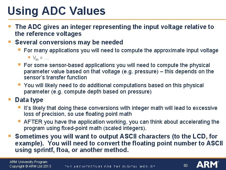Using ADC Values § § The ADC gives an integer representing the input voltage