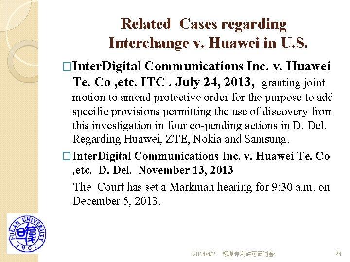Related Cases regarding Interchange v. Huawei in U. S. �Inter. Digital Communications Inc. v.