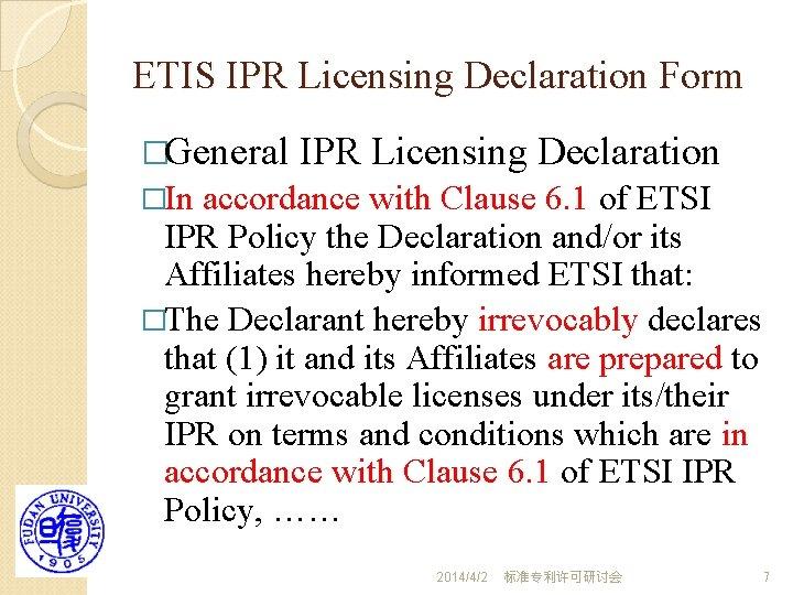 ETIS IPR Licensing Declaration Form �General IPR Licensing Declaration �In accordance with Clause 6.