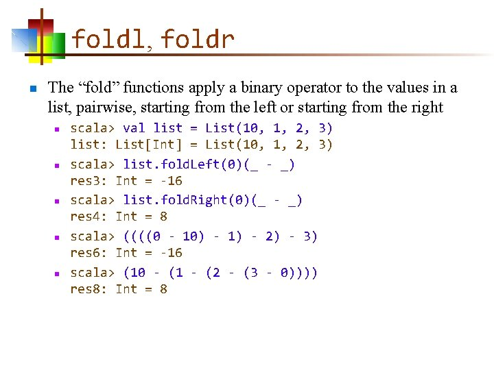 """foldl, foldr n The """"fold"""" functions apply a binary operator to the values in"""