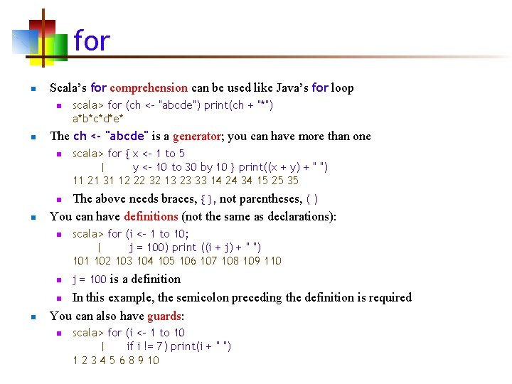 for n Scala's for comprehension can be used like Java's for loop n n