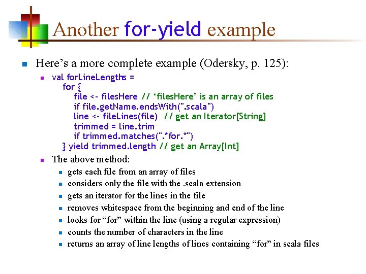 Another for-yield example n Here's a more complete example (Odersky, p. 125): n n