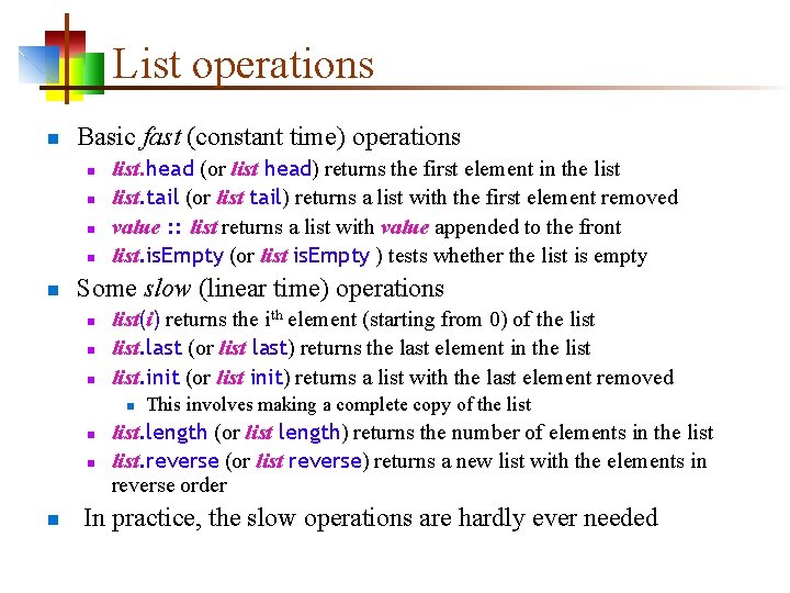 List operations n Basic fast (constant time) operations n n n list. head (or
