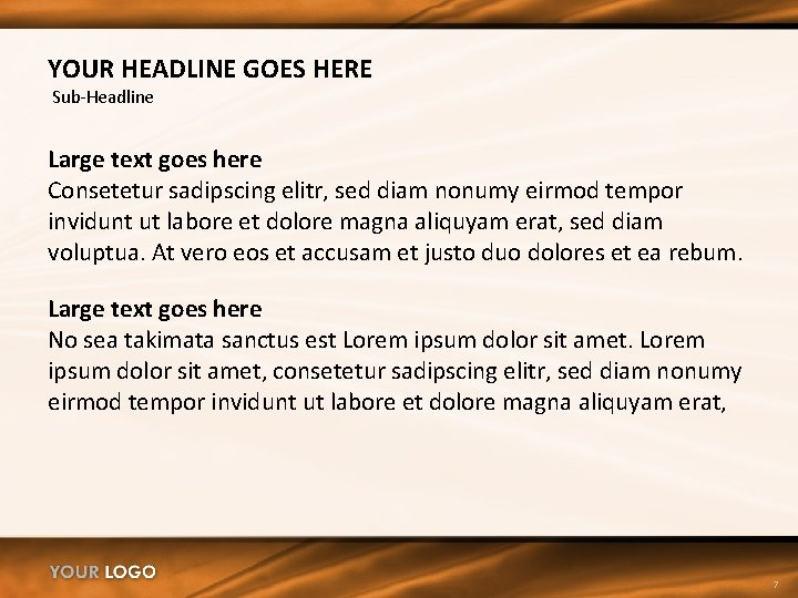 YOUR HEADLINE GOES HERE Sub-Headline Large text goes here Consetetur sadipscing elitr, sed diam