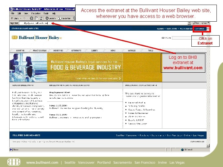 Access the extranet at the Bullivant Houser Bailey web site, wherever you have access