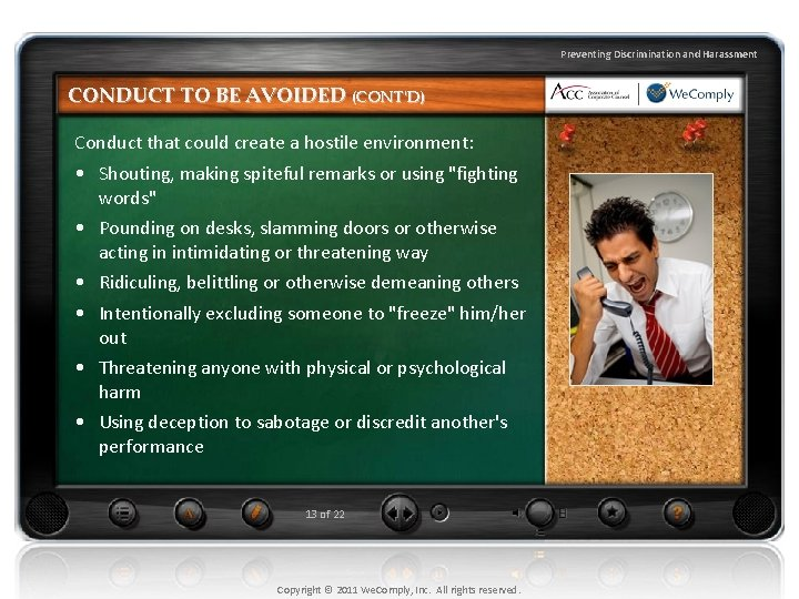 Preventing Discrimination and Harassment CONDUCT TO BE AVOIDED (CONT'D) Conduct that could create a
