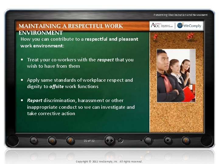 Preventing Discrimination and Harassment MAINTAINING A RESPECTFUL WORK ENVIRONMENT How you can contribute to