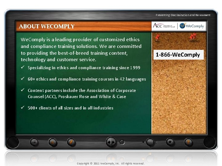 Preventing Discrimination and Harassment ABOUT WECOMPLY We. Comply is a leading provider of customized