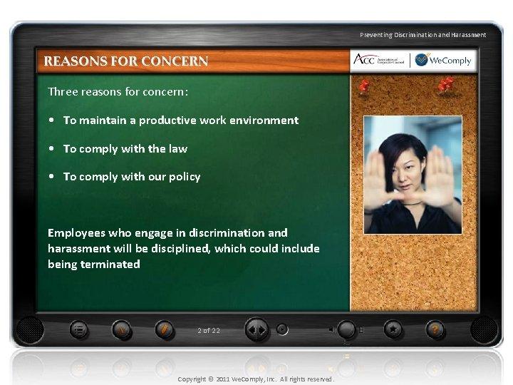 Preventing Discrimination and Harassment REASONS FOR CONCERN Three reasons for concern: • To maintain