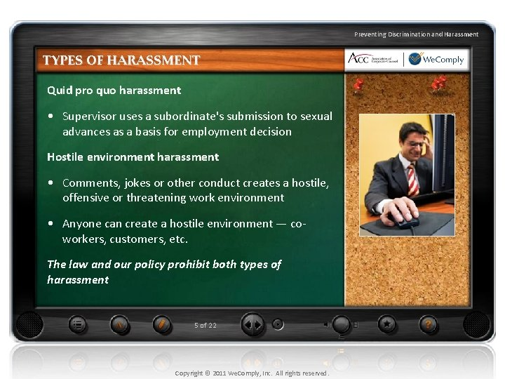 Preventing Discrimination and Harassment TYPES OF HARASSMENT Quid pro quo harassment • Supervisor uses