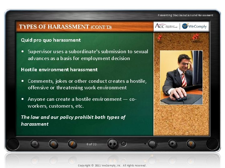 Preventing Discrimination and Harassment TYPES OF HARASSMENT (CONT'D) Quid pro quo harassment • Supervisor