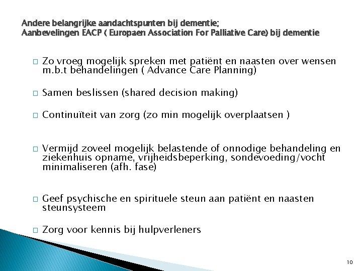 Andere belangrijke aandachtspunten bij dementie; Aanbevelingen EACP ( Europaen Association For Palliative Care) bij