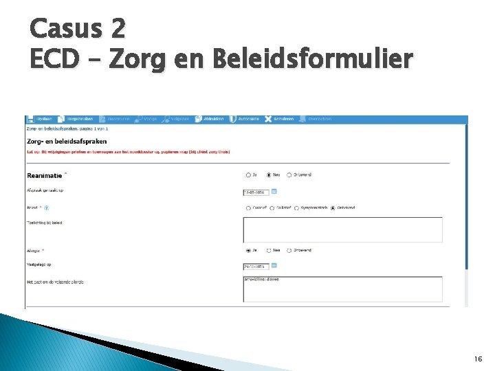 Casus 2 ECD – Zorg en Beleidsformulier 16