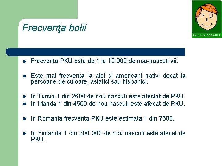 Fenilcetonuria (PKU) - Scăderea în greutate a fenilalaninei
