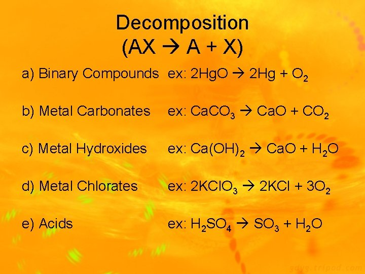 Decomposition (AX A + X) a) Binary Compounds ex: 2 Hg. O 2 Hg