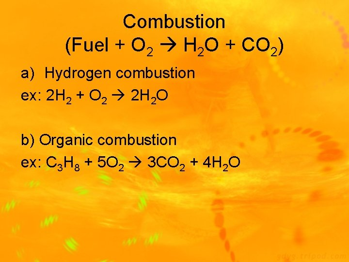 Combustion (Fuel + O 2 H 2 O + CO 2) a) Hydrogen combustion