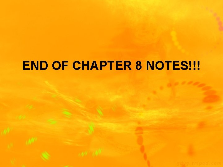 END OF CHAPTER 8 NOTES!!!