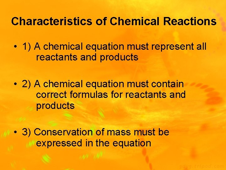 Characteristics of Chemical Reactions • 1) A chemical equation must represent all reactants and
