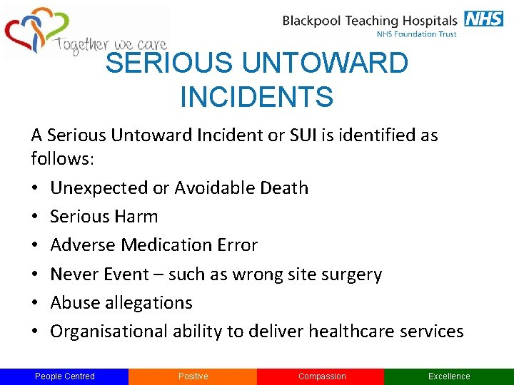 SERIOUS UNTOWARD INCIDENTS A Serious Untoward Incident or SUI is identified as follows: •