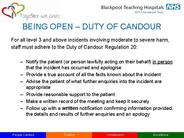 BEING OPEN – DUTY OF CANDOUR For all level 3 and above incidents involving