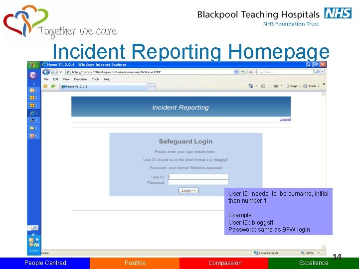 Incident Reporting Homepage User ID needs to be surname, initial then number 1 Example: