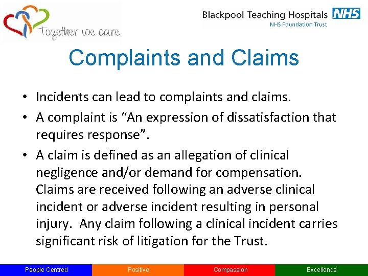 Complaints and Claims • Incidents can lead to complaints and claims. • A complaint