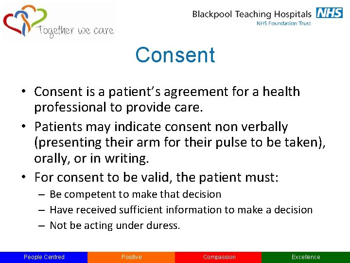 Consent • Consent is a patient's agreement for a health professional to provide care.