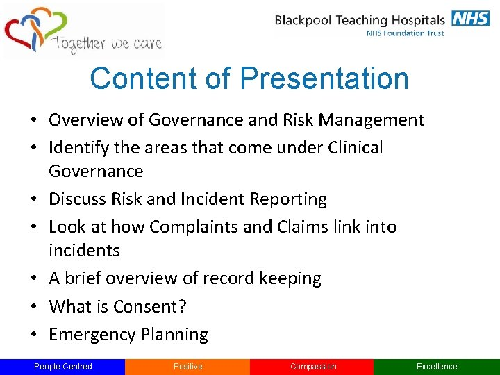 Content of Presentation • Overview of Governance and Risk Management • Identify the areas