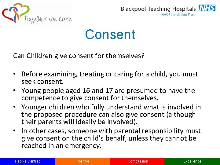 Consent Can Children give consent for themselves? • Before examining, treating or caring for
