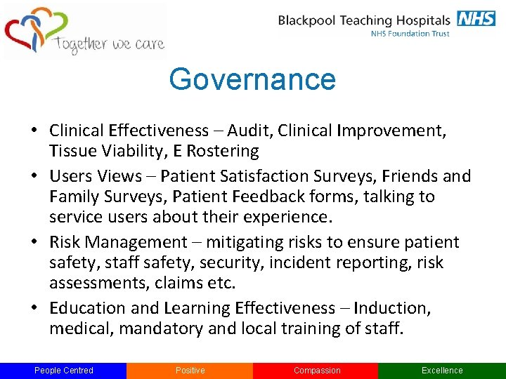 Governance • Clinical Effectiveness – Audit, Clinical Improvement, Tissue Viability, E Rostering • Users