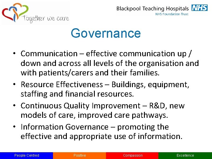 Governance • Communication – effective communication up / down and across all levels of