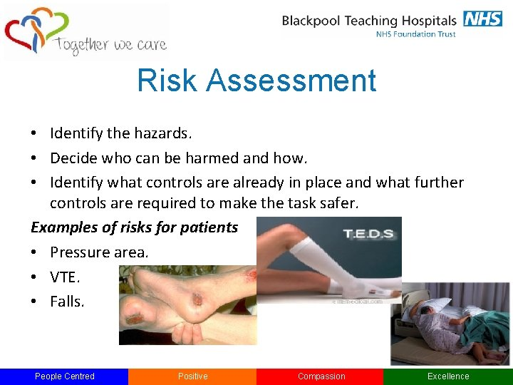 Risk Assessment • Identify the hazards. • Decide who can be harmed and how.