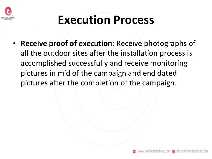 Execution Process • Receive proof of execution: Receive photographs of all the outdoor sites