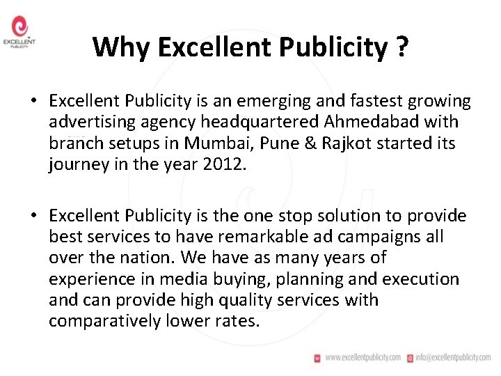 Why Excellent Publicity ? • Excellent Publicity is an emerging and fastest growing advertising