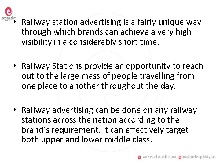 • Railway station advertising is a fairly unique way through which brands can