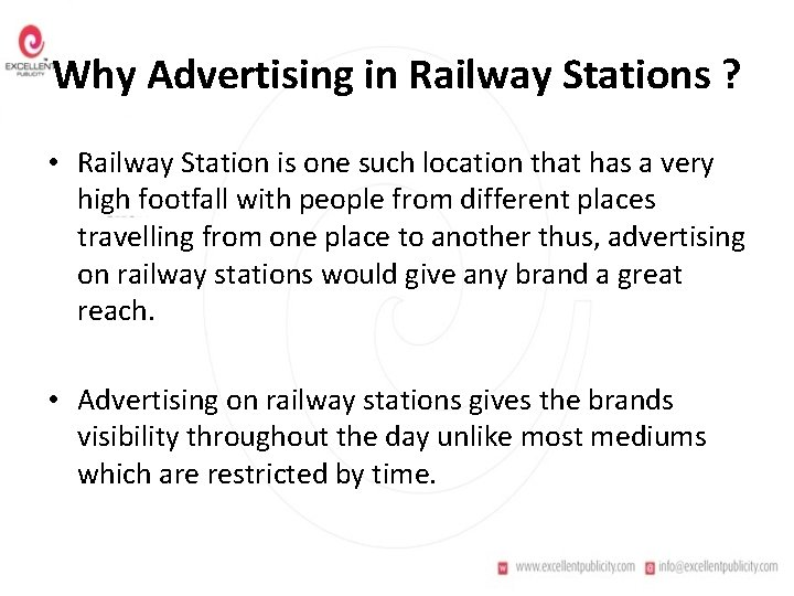 Why Advertising in Railway Stations ? • Railway Station is one such location that