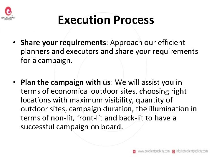 Execution Process • Share your requirements: Approach our efficient planners and executors and share