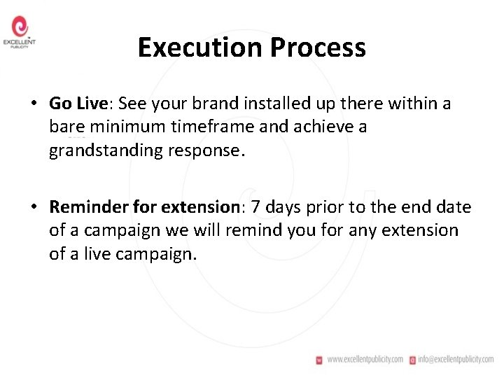 Execution Process • Go Live: See your brand installed up there within a bare