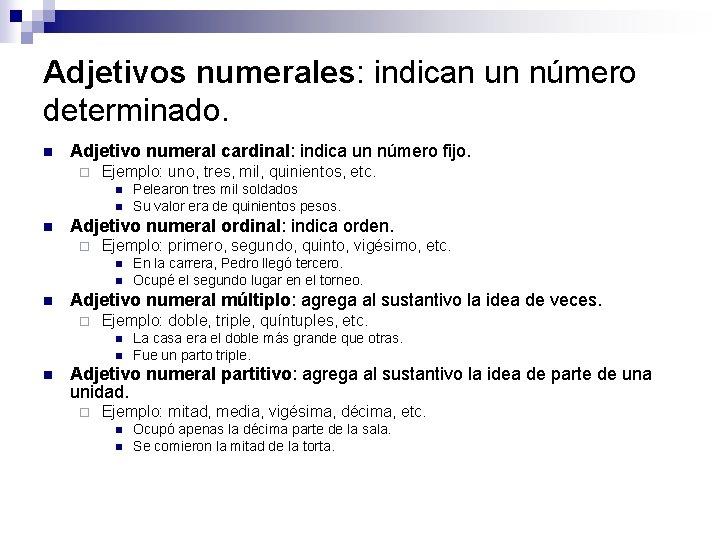 Adjetivos numerales: indican un número determinado. n Adjetivo numeral cardinal: indica un número fijo.