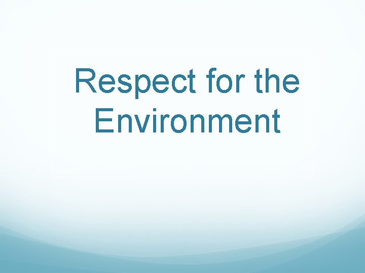 Respect for the Environment