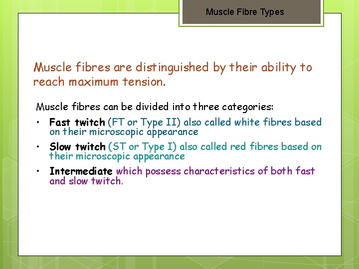 Muscle Fibre Types Muscle fibres are distinguished by their ability to reach maximum tension.