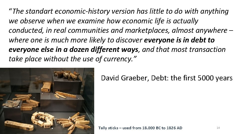 """""""The standart economic-history version has little to do with anything we observe when we"""