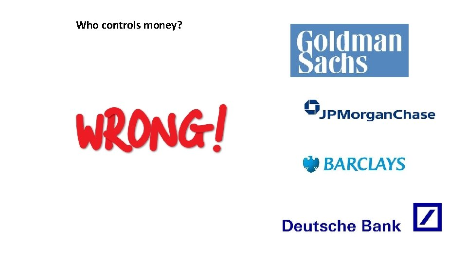 Who controls money? State? People? Parlament? King? Efficient markets?