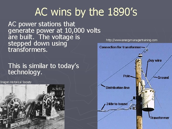 AC wins by the 1890's AC power stations that generate power at 10, 000