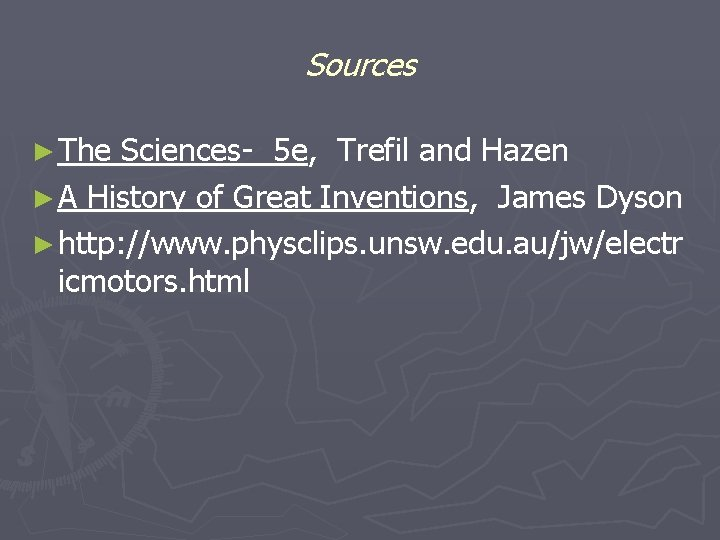 Sources ► The Sciences- 5 e, Trefil and Hazen ► A History of Great