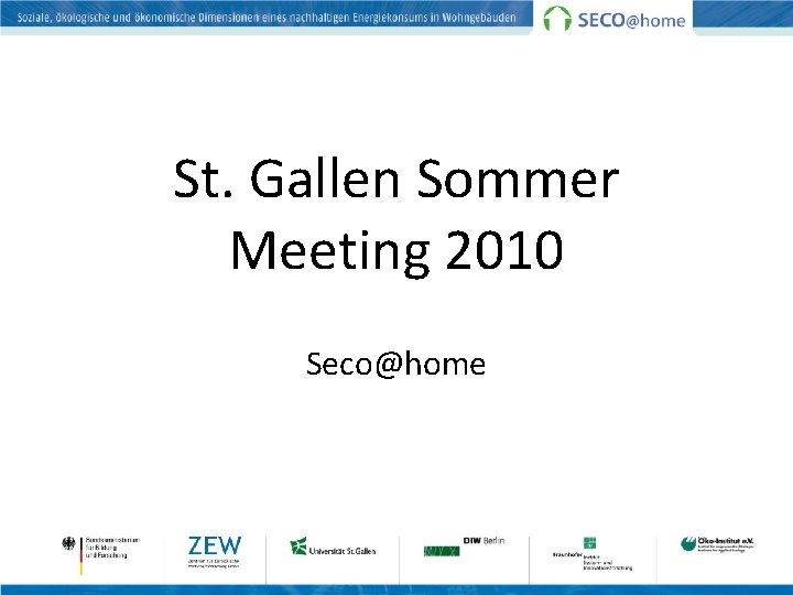 St. Gallen Sommer Meeting 2010 Seco@home