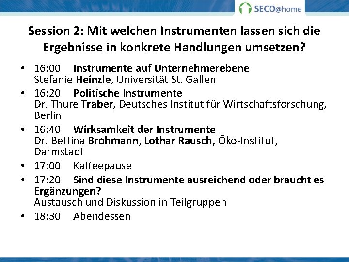 Session 2: Mit welchen Instrumenten lassen sich die Ergebnisse in konkrete Handlungen umsetzen? •